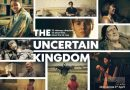 The Uncertain Kingdom  (15) |Close-Up Film Review